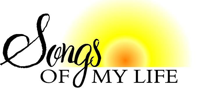 Songs Of My Life –  Sharing Experience & Making Connections